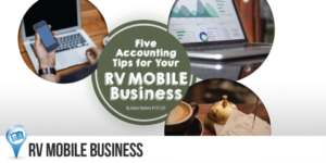 Five Accounting Tips for Your RV Mobile Business 28