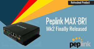 Long Awaited Pepwave MAX BR1 MK2 at Last Released! 14