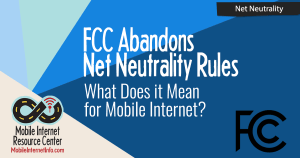 FCC Abandons Network Neutrality Rules – What Does It Mean? 11