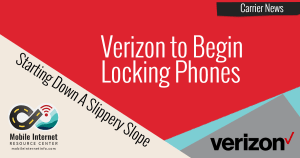 Verizon To Begin Locking Phones, Starts Down Slippery Slope 1
