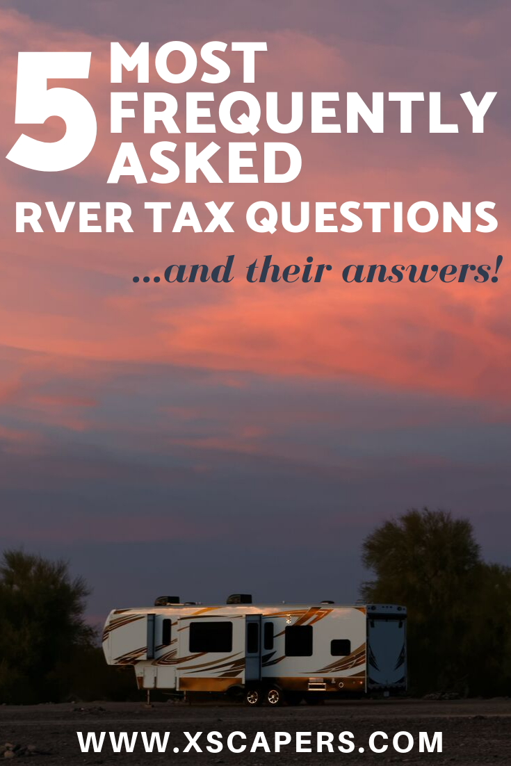 5 Most Frequently Asked RVer Tax Questions (and Answers) 1