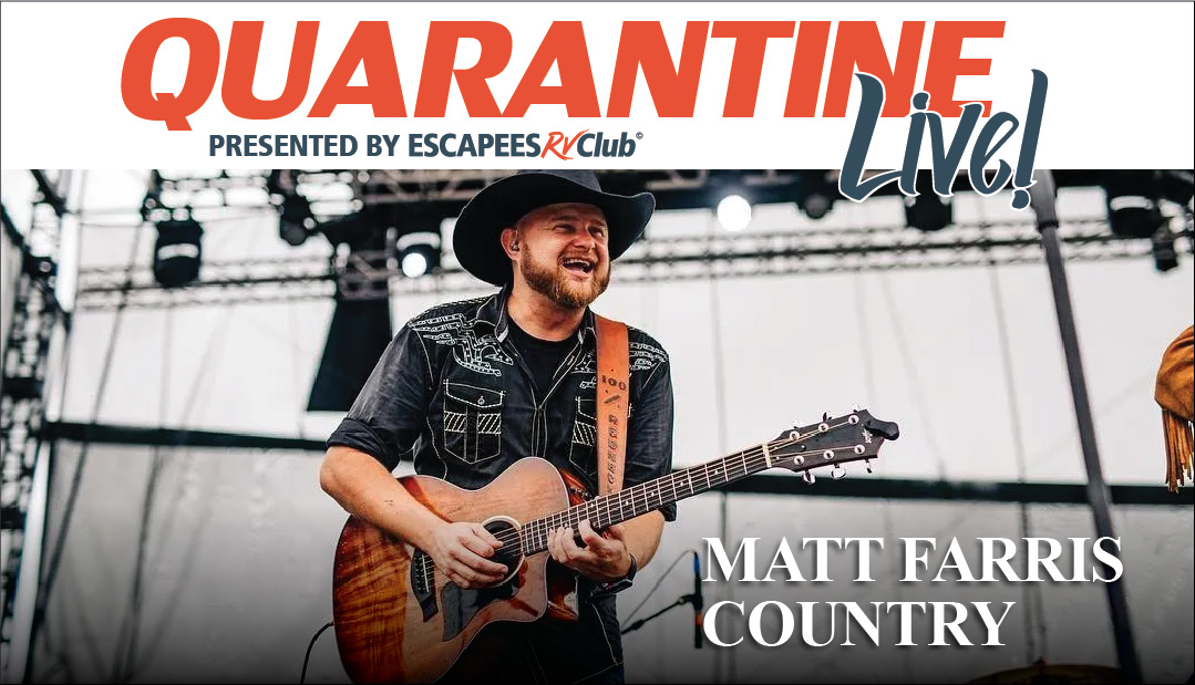 Quarantine Live! - Matt Farris Country on Xscapers Facebook Page 5
