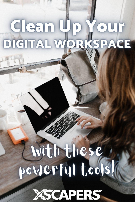 Organizing Your Digital Workspace 12